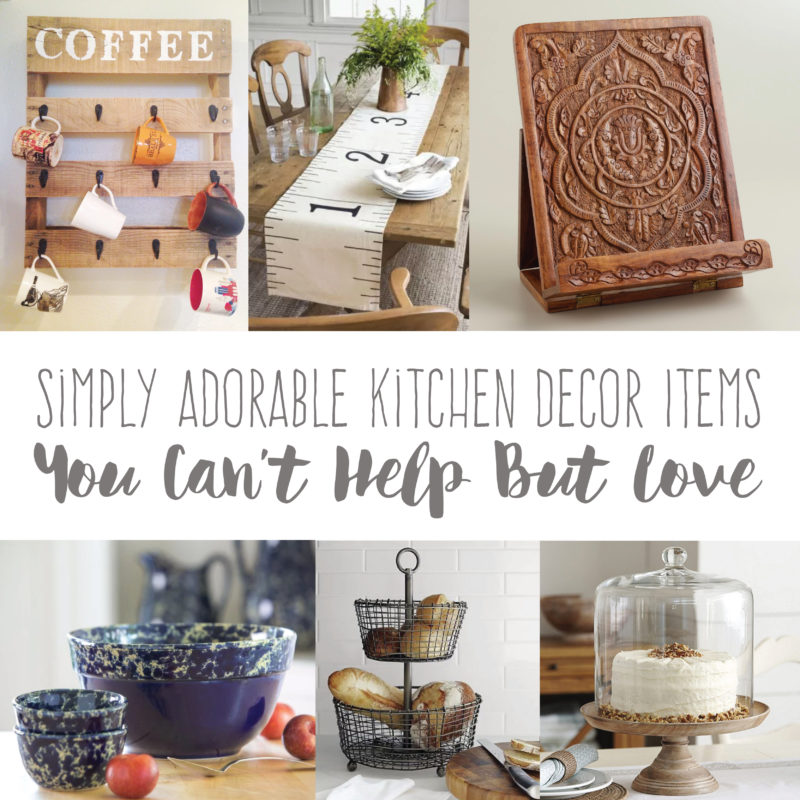 Decor Help: Simply Adorable Kitchen Decor Items You Can't Help But Love